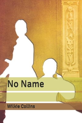 No Name - Collins, Wilkie