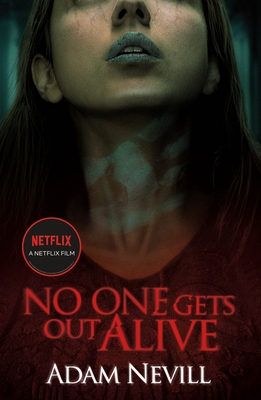 No One Gets Out Alive - Nevill, Adam