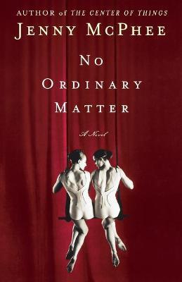 No Ordinary Matter - McPhee, Jenny