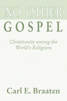 No Other Gospel - Braaten, Carl E
