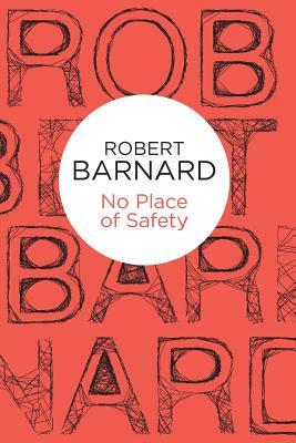 No Place of Safety - Barnard, Robert