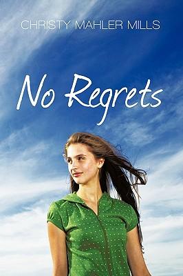 No Regrets - Christy Mahler Mills, Mahler Mills, and Mills, Christy Mahler