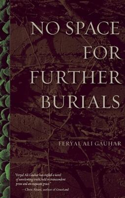 No Space for Further Burials - Gauhar, Feryal Ali