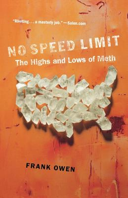 No Speed Limit: The Highs and Lows of Meth - Owen, Frank