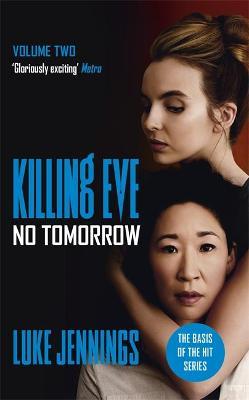 No Tomorrow: The basis for the BAFTA-winning Killing Eve TV series - Jennings, Luke