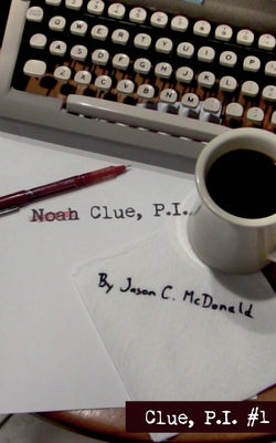 Noah Clue, P.I. - McDonald, Jason C