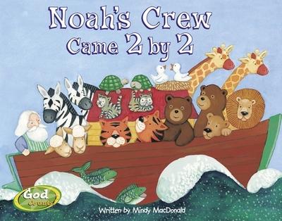 Noah's Crew Came 2 by 2 - MacDonald, Mindy