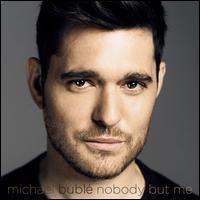 Nobody But Me - Michael Bublé