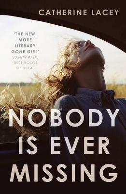 Nobody Is Ever Missing - Lacey, Catherine