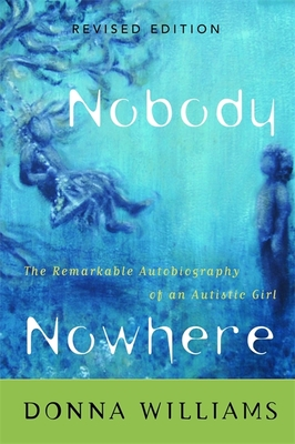 Nobody Nowhere: The Remarkable Autobiography of an Autistic Girl - Williams, Donna