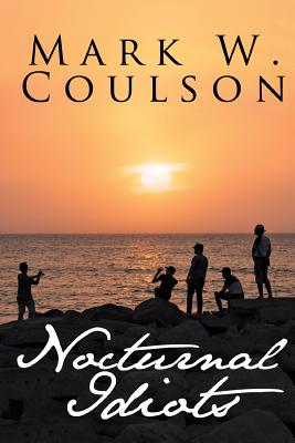 Nocturnal Idiots - Coulson, Mark W