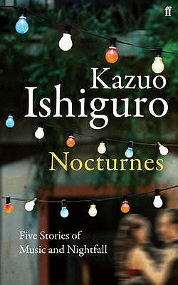 Nocturnes - Ishiguro, Kazuo