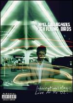 Noel Gallagher's High-Flying Birds: International Magic Live at the O2