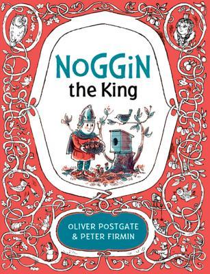 Noggin the King - Postgate, Oliver