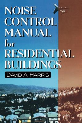 Noise Control Manual for Residential Buildings - Harris, David A, Professor, and Walls & Ceilings Magazine