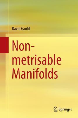 Non-Metrisable Manifolds - Gauld, David