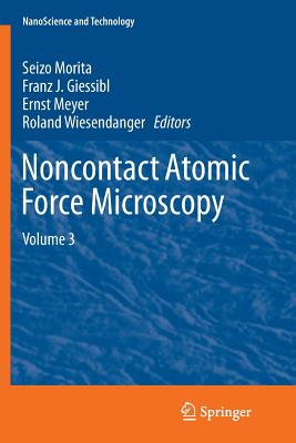 Noncontact Atomic Force Microscopy: Volume 3 - Morita, Seizo (Editor), and Giessibl, Franz J (Editor), and Meyer, Ernst (Editor)