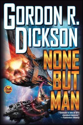 None But Man - Dickson, Gordon R