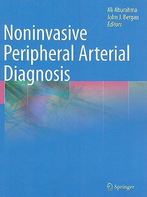 Noninvasive Peripheral Arterial Diagnosis - Aburahma, Ali (Editor)