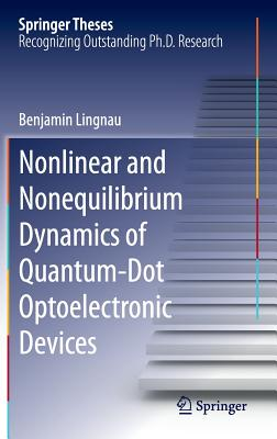 Nonlinear and Nonequilibrium Dynamics of Quantum-Dot Optoelectronic Devices - Lingnau, Benjamin