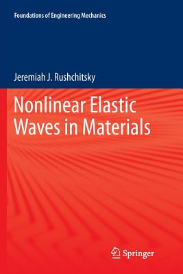 Nonlinear Elastic Waves in Materials - Rushchitsky, Jeremiah J