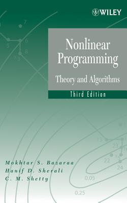Nonlinear Programming: Theory and Algorithms - Bazaraa, Mokhtar S, and Sherali, Hanif D, Professor, and Shetty, C M