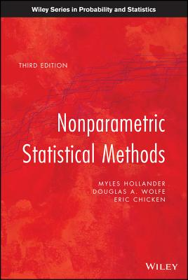 Nonparametric Statistical Methods - Hollander, Myles, and Wolfe, Douglas A., and Chicken, Eric