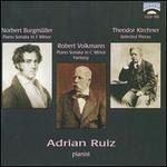 Norbert Burgmüller: Piano Sonata in F minor; Robert Volkmann: Piano Sonata in C minor; Fantasy; etc.
