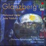 Norbert Glanzberg: Holocaust Lieder; Suite Yiddish
