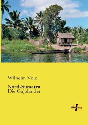 Nord-Sumatra - Volz, Wilhelm