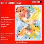 Nordholm: Americana; MacMoon Songs III; Sjælfuld Sommer; 3 Songs; Fuglene