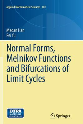 Normal Forms, Melnikov Functions and Bifurcations of Limit Cycles - Han, Maoan, and Yu, Pei