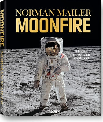 Norman Mailer: Moonfire: The Epic Journey of Apollo 11 - Mailer, Norman