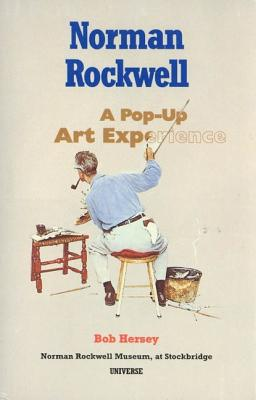 Norman Rockwell: A Pop-Up Art Experience - Norman Rockwell Museum at Stockbridge, and Hersey, Bob, and Rockwell Museum at Stockbridge