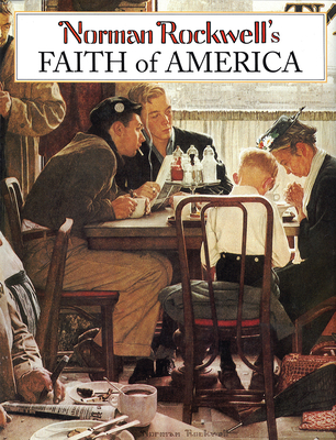 Norman Rockwell's Faith of America - Bauer, Fred, and Rockwell, Norman