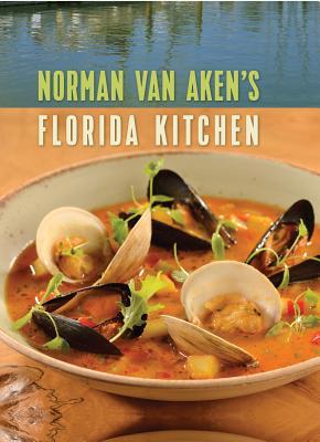 Norman Van Aken's Florida Kitchen - Van Aken, Norman