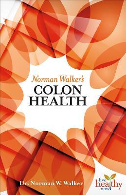 Norman Walker's Colon Health - Walker, N W