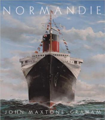 Normandie: France's Legendary Art Deco Ocean Liner - Maxtone-Graham, John