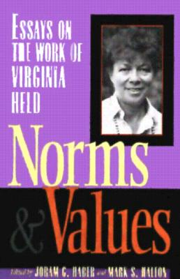 Norms and Values: Essays on the Work of Virginia Held - Haber, Joram G (Editor)
