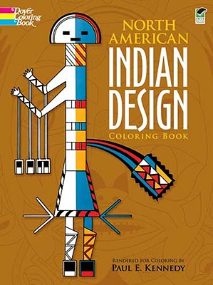 North American Indian Design Coloring Book - Kennedy, Paul, Professor