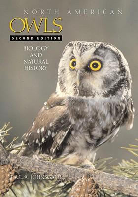 North American Owls: Biology and Natural History - Johnsgard, Paul A