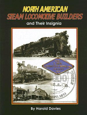 North American Steam Locomotive Builders & Their Insignia - Davies, Harold