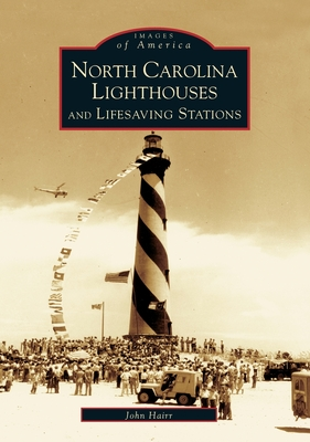 North Carolina Lighthouses and Lifesaving Stations - Hairr, John