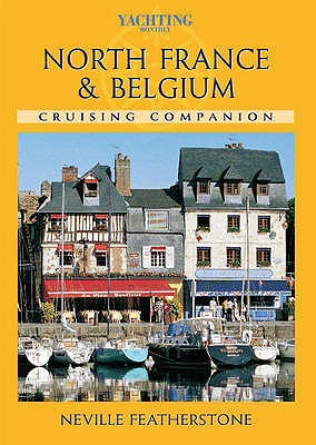 North France and Belgium Cruising Companion - Featherstone, Neville