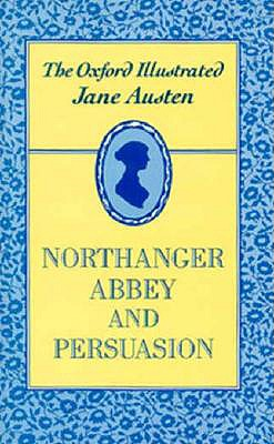 Northanger Abbey and Persuasion - Austen, Jane, and Chapman, R. W. (Volume editor)