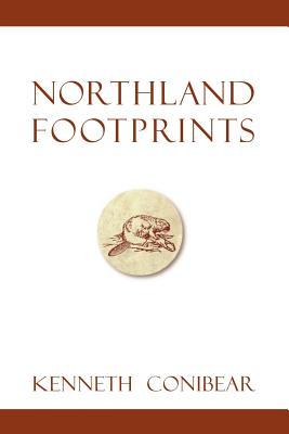 Northland Footprints - Conibear, Kenneth