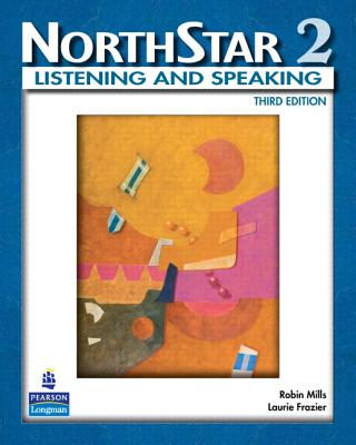 Northstar, Listening and Speaking 2 (Student Book Alone) - Mills, Robin, and Frazier, Laurie
