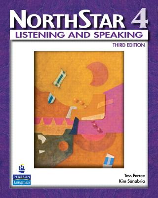 Northstar, Listening and Speaking 4 (Student Book Alone) - Ferree, Tess, and Sanabria, Kim