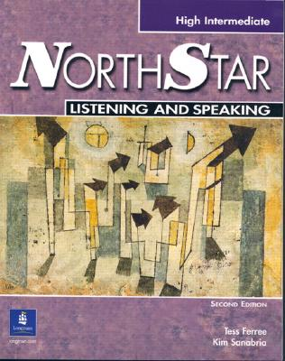 Northstar Listening and Speaking: High Intermediate - Ferree, Tess, and Sanabria, Kim, and Boyd, Frances (Editor)