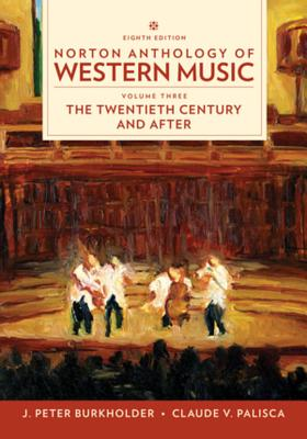 Norton Anthology of Western Music - Burkholder, J. Peter, and Grout, Donald Jay, and Palisca, Claude V.